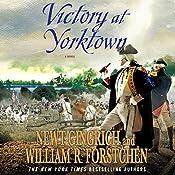 Victory at Yorktown: A Novel | Newt Gingrich, William R. Fortschen