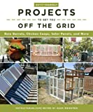 img - for Do-It-Yourself Projects to Get You Off the Grid: Rain Barrels, Chicken Coops, Solar Panels, and More book / textbook / text book