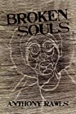 Broken Souls, Anthony Rawls, 1456315765