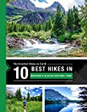 The Greatest Hikes on Earth: The 10 Best Hikes in Montana's Glacier NationalPark