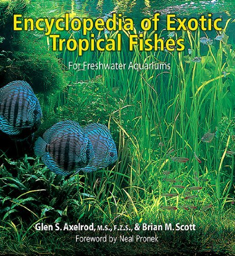 2005 Fish - The Encyclopedia of Exotic Tropical Fishes for Freshwater Aquariums by Glen Axelrod (2005-09-01)