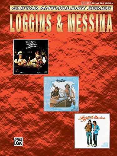 - Loggins & Messina -- Guitar Anthology: Authentic Guitar TAB (Guitar Anthology Series)