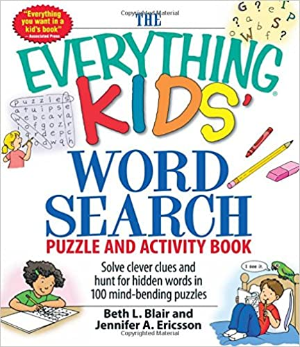 The Everything Kids Word Search Puzzle and Activity Book Solve clever clues and hunt for  hidden words in 100 mind-bending puzzles