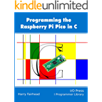 Programming The Raspberry Pi Pico In C (English Edition)
