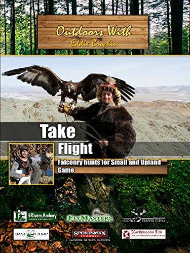 Outdoors with Eddie Brochin - Take Flight