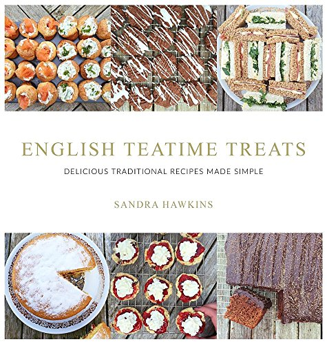 - English Teatime Treats: Delicious Traditional Recipes Made Simple