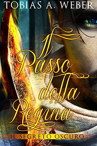 Il Passo della Regina - Il Segreto Oscuro (Italian Edition)