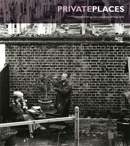 Cheap  Private Places: International Garden and Plant Photography