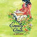Emily Climbs Audiobook by L.M. Montgomery Narrated by Laural Merlington