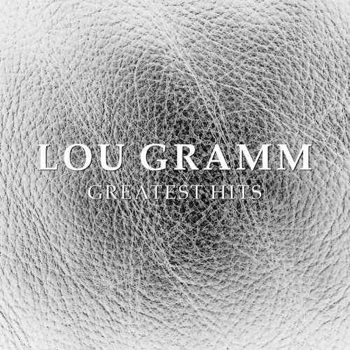 Lou Gramm Greatest Hits (Forme...