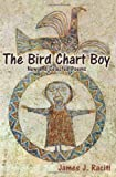 The Bird Chart Boy, James J. Raciti, 086534986X