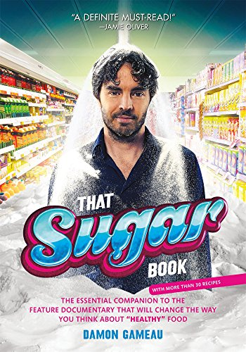 That Sugar Book: The Essential Companion to the Feature Documentary That Will Change the Way You Think About