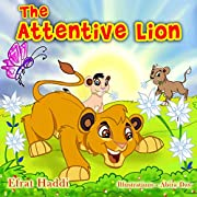 Children's books: The Attentive Lion: Learn the value of being attentive and paying attention! (The Smart Lion Collection Book 5)