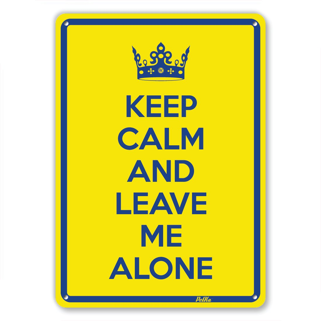 ''Keep Calm And Leave Me Alone'' 7''x10'' Aluminum Sign