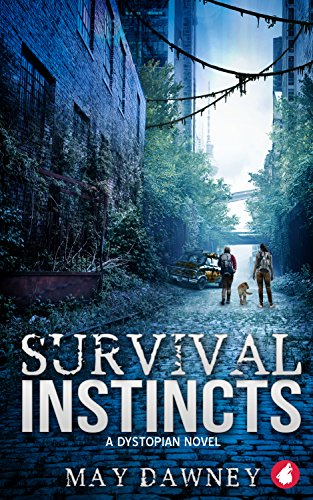 Survival Instincts: A Dystopian Novel by [Dawney, May]