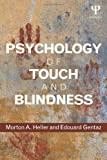 Psychology of Touch and Blindness, Morton A. Heller and Edouard Gentaz, 1848726538