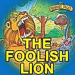 The Foolish Lion | Shobha Viswanath