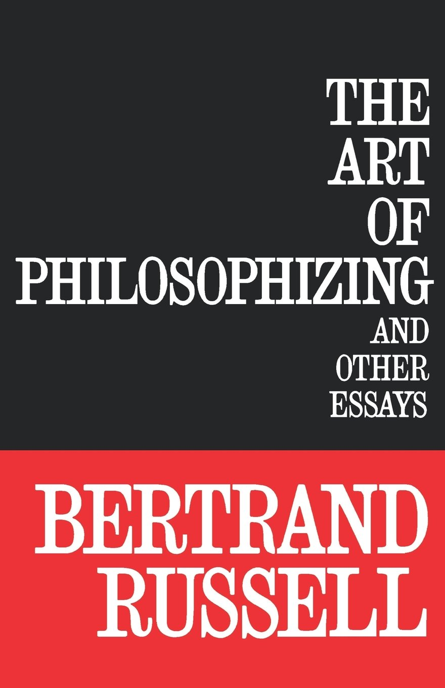 the art of philosophizing and other essays bertrand russell the art of philosophizing and other essays bertrand russell 9780806529080 com books