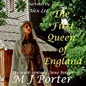 The First Queen of England Audiobook by M J Porter Narrated by Alex Lee