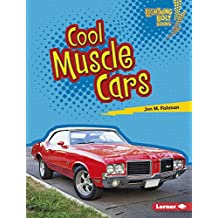 Cool Muscle Cars (Lightning Bolt Books ™ — Awesome Rides)