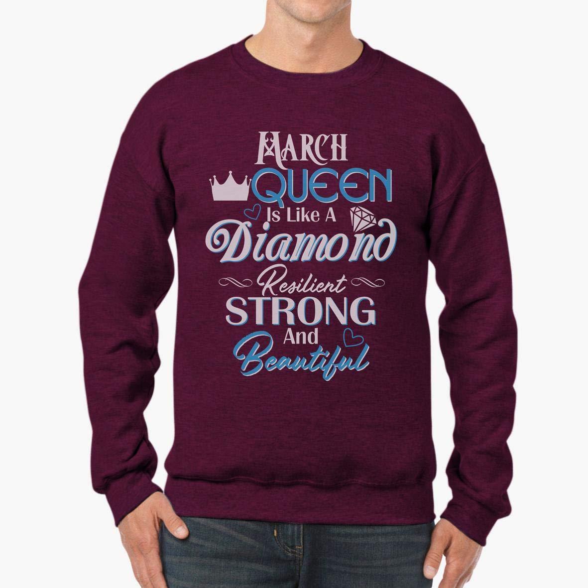 March Queen is Like A Diamond Unisex Sweatshirt tee