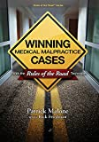 The authors of Rules of the Road return with this practical guide to all aspects of successfully representing patients in medical malpractice lawsuits. Straightforward and accessible, this book provides essential advice not merely for malpractice cas...