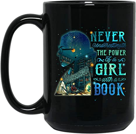 Never Underestimate The Power Of A Girl With A Book Mug Book Lover Coffee Mug