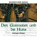Der Glasmaler und die Hure Hörbuch von Michael Wilcke Gesprochen von: Sabine Swoboda