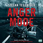 Anger Mode | Stefan Tegenfalk