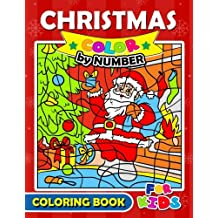 Christmas Color by Number Coloring Book for Kids: Merry X'Mas Coloring for Children, boy, girls, kids Ages 2-4,3-5,4-8