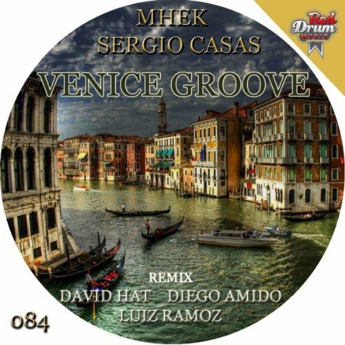 .com: Venice Groove (Original Mix): Sergio Casas Mhek: MP3 Downloads