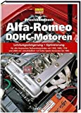 Praxishandbuch Alfa-Romeo DOHC-Motoren: Leistungssteigerung, Optimierung