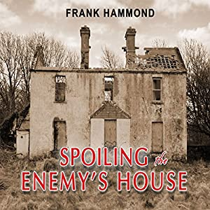 Spoiling the Enemy's House Audiobook