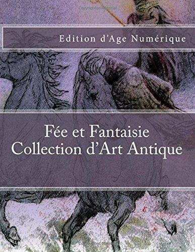 Fee et Fantaisie - Collection d'Art Antique: Edition d'Age Numerique (French Edition) ebook