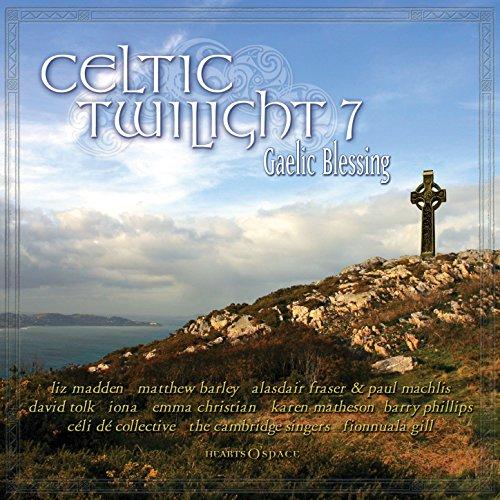 (Celtic Twilight 7: Gaelic Blessing )