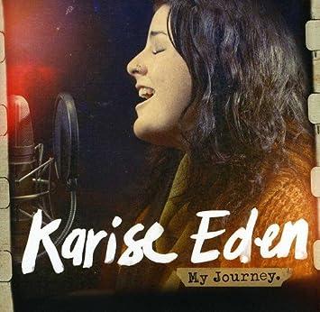 karise eden my journey