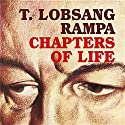 Chapters of Life Audiobook by T. Lobsang Rampa Narrated by Clay Lomakayu
