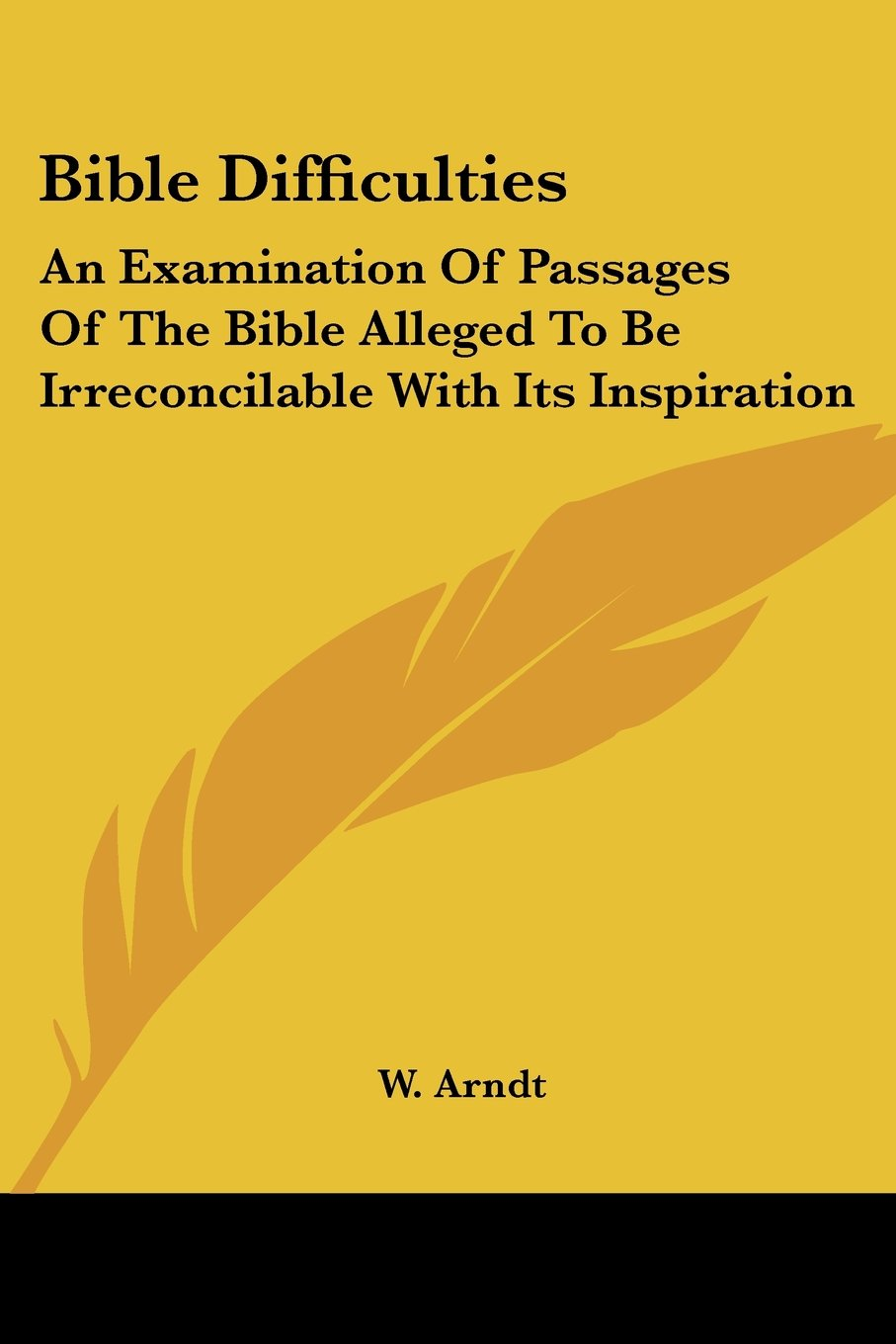 Bible Difficulties: An Examination Of Passages Of The Bible Alleged To Be Irreconcilable With Its Inspiration ebook