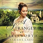 A Stranger at Fellsworth | Sarah E. Ladd