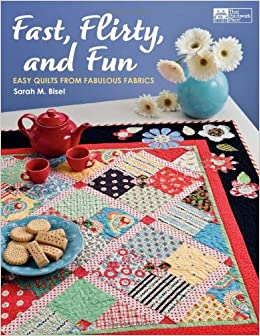 Fast, Flirty, and Fun: Easy Quilts From Fabulous Fabrics (That Patchwork Place)