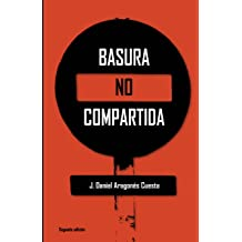 Basura no compartida (Spanish Edition) Feb 20, 2016