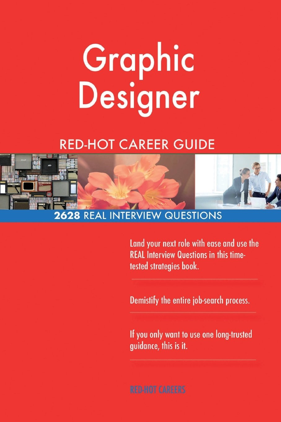 Graphic Designer RED-HOT Career Guide; 2628 REAL Interview Questions ebook