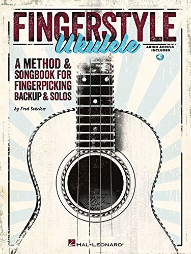 Fingerstyle Ukulele - A Method & Songbook For Fingerpicking Backup & Solos Book/Audio (Best Guitar For Fingerstyle And Strumming)