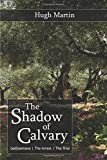 The Shadow of Calvary: Gethsemane, The Arrest, The Trial