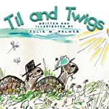 Til and Twigs, Julie M. Palmer, 1477211918