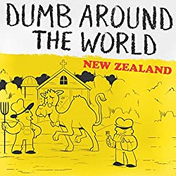Dumb Around the World: New Zealand