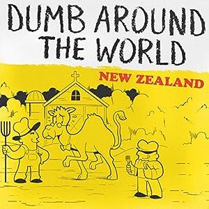 Dumb Around the World: New Zealand Audiobook