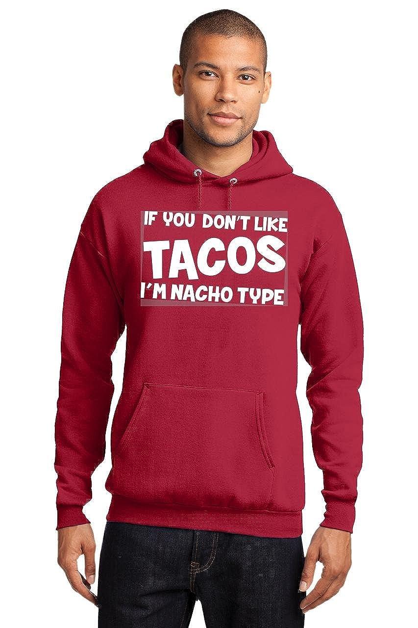 Comical Shirt Mens If You Dont Like Tacos Im Nacho Type Hoodie