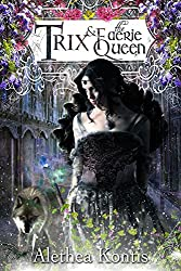 Trix and the Faerie Queen (The Trix Adventures Book 2)