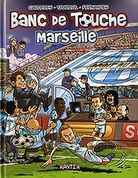 Banc de touche Hors-série : Marseille par Edmond Tourriol